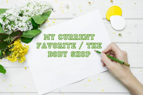 The Body Shop: My current favorite