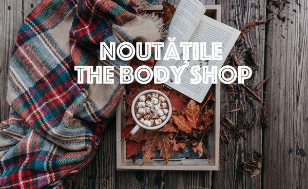 Octombrie: noutăţile The Body Shop