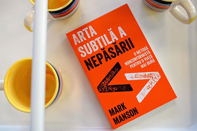Libris Mark Manson Arta subtila a nepasarii